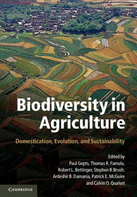 Biodiversity in Agriculture: Domestication, Evolution, and Sustainability - Gepts, Paul (Editor)