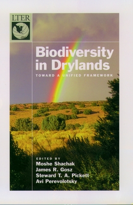 Biodiversity in Drylands: Toward a Unified Framework - Shachak, Moshe (Editor), and Gosz, James R (Editor), and Pickett, Stewart T A (Editor)