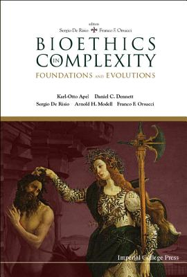 Bioethics in Complexity: Foundations and Evolutions - de Risio, Sergio (Editor), and Orsucci, Franco F (Editor)
