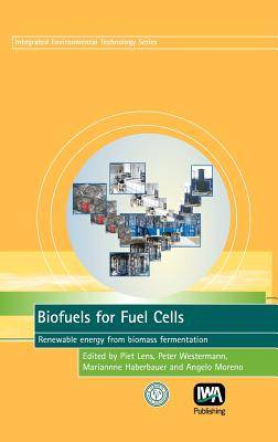 Biofuels for Fuel Cells - Lens, Piet (Editor), and Westermann, P (Editor), and Haberbauer, M (Editor)
