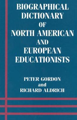Biographical Dictionary of North America - Gordon, Peter, and Aldrich, Richard J