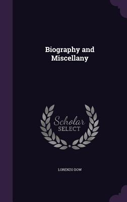 Biography and Miscellany - Dow, Lorenzo