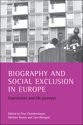 Biography and Social Exclusion in Europe: Experiences and Life Journeys - Chamberlayne, Prue (Editor)