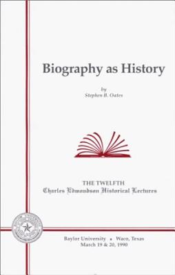 Biography as History Ceh - Oates, Stephen B, and Wood, Gordon S