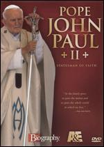 Biography: Pope John Paul II - Statesman of Faith -