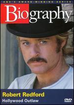 Biography: Robert Redford - Hollywood Outlaw