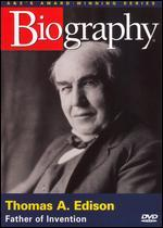 Biography: Thomas A. Edison - Father of Invention