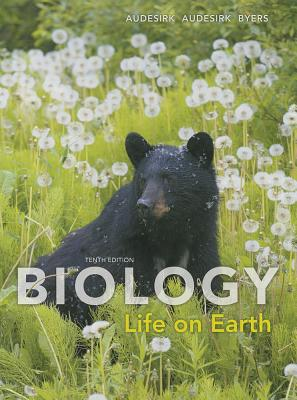 Biology: Life on Earth - Audesirk, Gerald, and Audesirk, Teresa, and Byers, Bruce E.