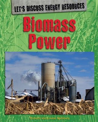 Biomass Power - Spilsbury, Richard, and Spilsbury, Louise