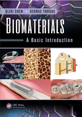 Biomaterials: A Basic Introduction - Chen, Qizhi