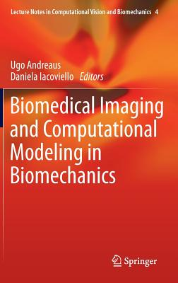 Biomedical Imaging and Computational Modeling in Biomechanics - Iacoviello, Daniela (Editor), and Andreaus, Ugo (Editor)