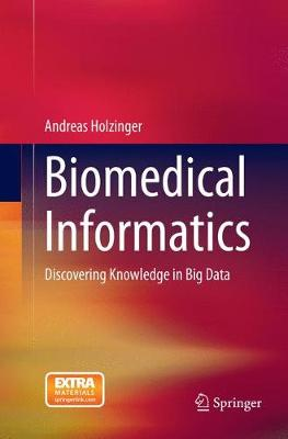 Biomedical Informatics: Discovering Knowledge in Big Data - Holzinger, Andreas