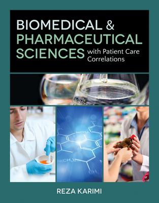 Biomedical & Pharmaceutical Sciences with Patient Care Correlations - Karimi, Reza