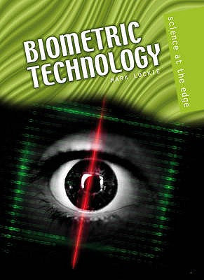 Biometric Technology - Lockie, Mark