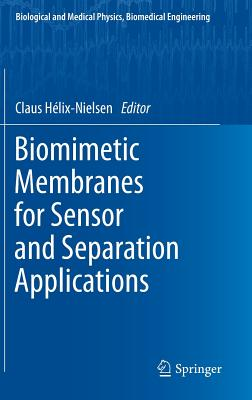 Biomimetic Membranes for Sensor and Separation Applications - Nielsen, Claus (Editor)
