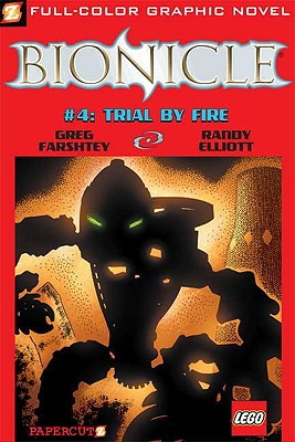 Bionicle: Trial by Fire No. 4 - Farshtey, Gregory, and Elliott, Randy (Artist)