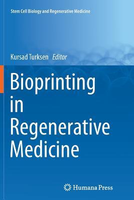 Bioprinting in Regenerative Medicine - Turksen, Kursad (Editor)