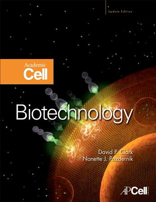 Biotechnology: Academic Cell Update - Clark, David P