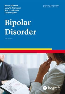 Bipolar Disorder 2017 - Reiser, Robert P., and Thompson, Larry W., and Johnson, Sheri L.
