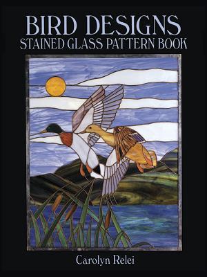 Bird Designs Stained Glass Pattern Book - Relei, Carolyn