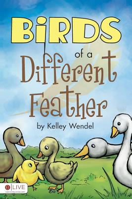 Birds of a Different Feather - Wendel, Kelley