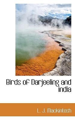 Birds of Darjeeling and India - Mackintosh, L J
