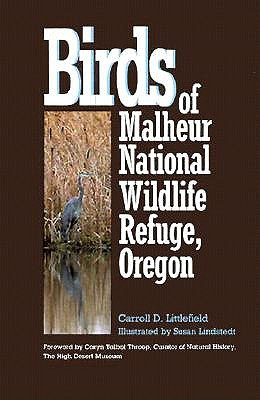 Birds of Malheur National Wildlife Refuge, Oregon - Littlefield, Carroll D