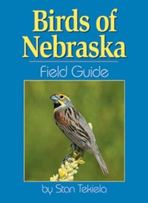 Birds of Nebraska Field Guide - Tekiela, Stan
