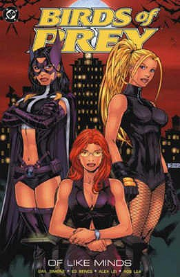 Birds of Prey: Of Like Minds - Simone, Gail, and Benes, Ed, and Lei, Alex