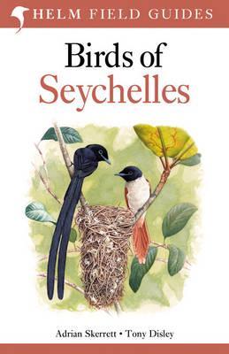 Birds of Seychelles - Skerrett, Adrian, and Disley, Tony