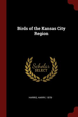 Birds of the Kansas City Region - Harris, Harry