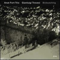 Birdwatching - Anat Fort Trio & Gianluigi Trovesi