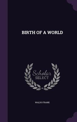 Birth of a World - Frank, Waldo