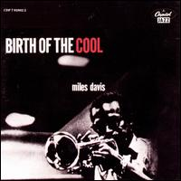 Birth of the Cool - Miles Davis