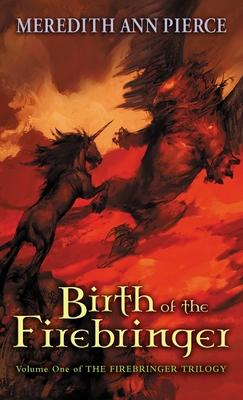 Birth of the Firebringer - Pierce, Meredith Ann
