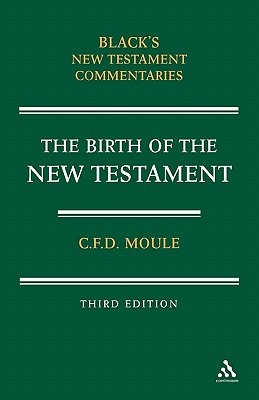 Birth of the New Testament - Moule, C F D
