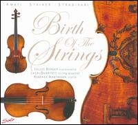 Birth of the Strings - Casal Quartett; Julius Berger (cello); Rebekka Hartmann (violin)