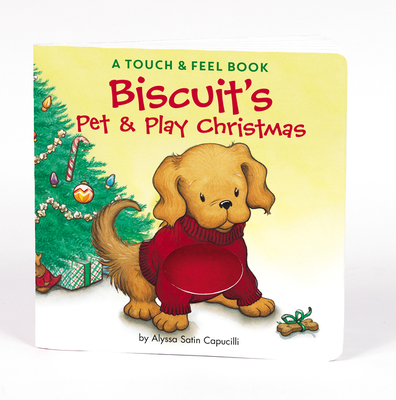 Biscuit's Pet & Play Christmas: A Touch & Feel Book - Capucilli, Alyssa Satin