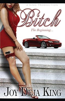 Bitch the Beginning - King, Joy Deja