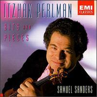 Bits and Pieces - Itzhak Perlman (violin); Samuel Sanders (piano)