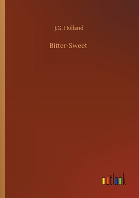 Bitter-Sweet - Holland, Josiah Gilbert