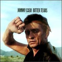 Bitter Tears (Ballads of the American Indian) - Johnny Cash