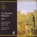 Bizet: Le docteur Miracle