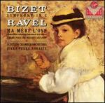 Bizet: Symphony in C; Ravel: Ma Mère L'Oye