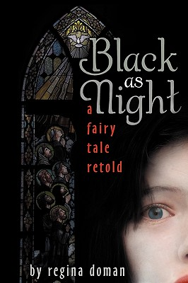 Black as Night: A Fairy Tale Retold - Doman, Regina