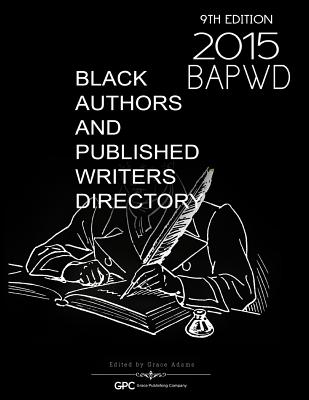 Black Authors & Published Writers Directory 2015: Black Literary Marketplace - Adams, Grace
