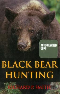 Black Bear Hunting - Smith, Richard P