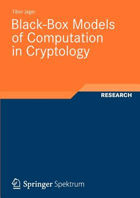 Black-Box Models of Computation in Cryptology - Jager, Tibor