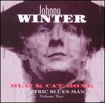 Black Cat Bone: Electric Blues Man, Vol. 2