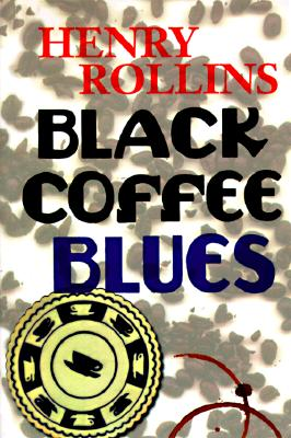 Black Coffee Blues - Rollins, Henry
